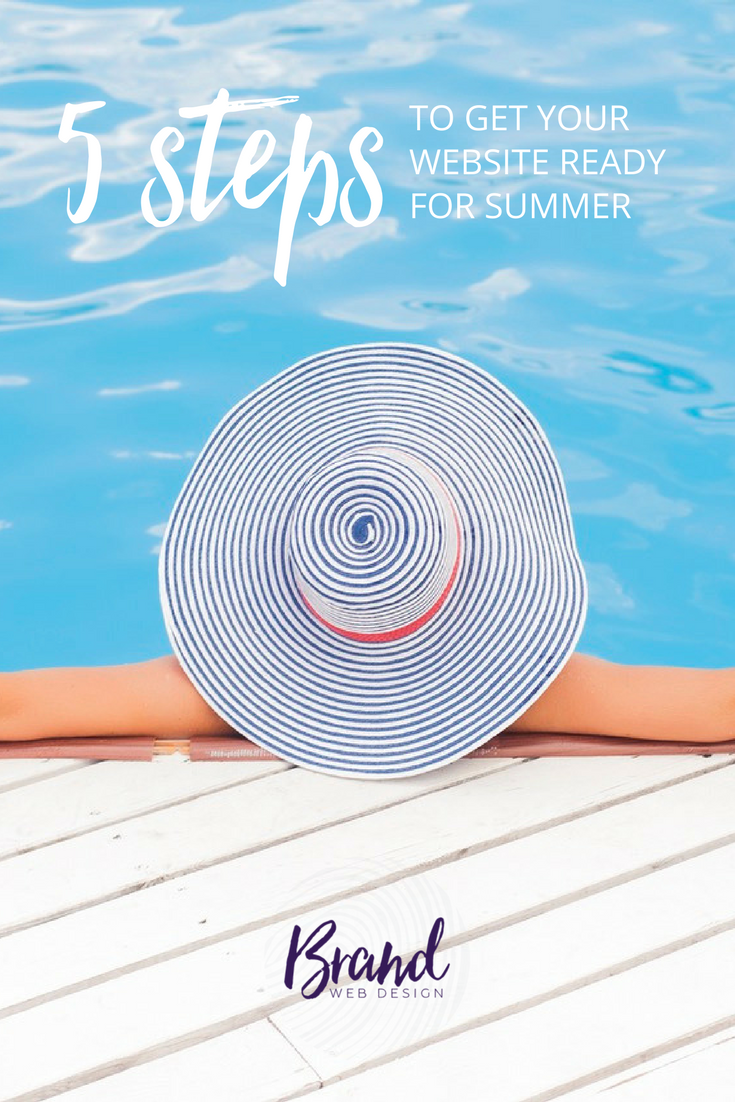 Summer is a great time for business planning and website housekeeping. Here are 5 steps you can take to make sure your website and business are summer-ready